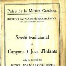 Libros antiguos: JOAN LLONGUERAS . SESSIÓ DE CANÇONS I JOCS D'INFANTS - PALAU DE LA MÚSICA CATALANA, 1936. Lote 50602860