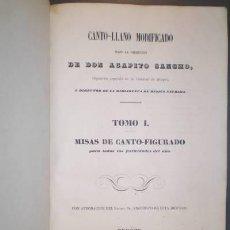 Libros antiguos: CANTO-LLANO MODIFICADO BAJO LA DIRECCIÓN DE AGAPITO SANCHO. TOMO I. MISAS DE CANTO-FIGURADO. 1860. Lote 50825481