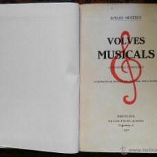Libros antiguos: VOLVES MUSICALS, ANÈCDOTES I RECORTS – APELES MESTRES – 1926. Lote 51198557