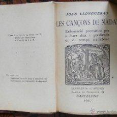 Libros antiguos: LES CANÇONS DE NADAL – JOAN LLONGUERES – 1917 – 1ª EDICIÓ. Lote 51198887