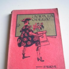 Libros antiguos: ¡ANDA, LA ÓPERA! - ENRIQUE LÓPEZ-MARÍN. Lote 51210543