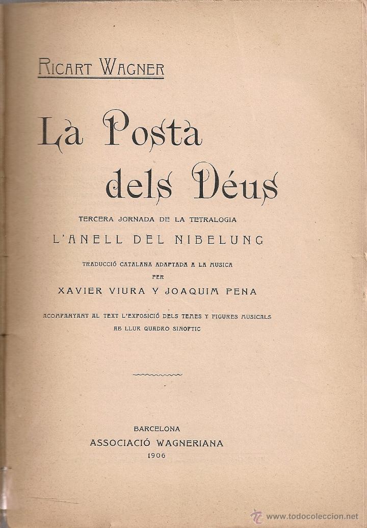 LA POSTA DELS DEUS / R. WAGNER; TRAD. X. VIURA I J. PENA. BCN : A. WAGNERIANA, 1906. 19X13CM. 175 P. (Libros Antiguos, Raros y Curiosos - Bellas artes, ocio y coleccion - Música)