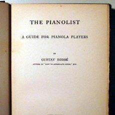 Libros antiguos: KOBBÉ, GUSTAV - THE PIANOLIST - NEW YORK 1907. Lote 51662040