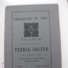 Libros antiguos: CONSERVATORIO DEL LICEO. TEORIA PERTENECIENTE A LA ASIGNATURA TEORIA - SOLFEO. 2º CURSO.. Lote 51765271