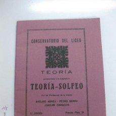 Libros antiguos: CONSERVATORIO DEL LICEO. TEORIA PERTENECIENTE A LA ASIGNATURA TEORIA - SOLFEO. TERCER CURSO.. Lote 51765613