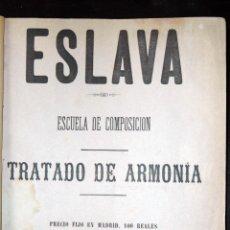 Libros antiguos: ESLAVA ESCUELA DE COMPOSICIÓN TRATADO DE ARMONÍA 1879 . Lote 52163000
