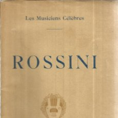 Libros antiguos: ROSSINI. LIONEL DAURIAC. LIBRAIRE RENOUARD. PARÍS. Lote 52839334