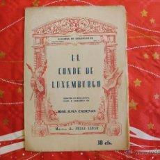 Libros antiguos: GALERÍA DE ARGUMENTOS, NÚM 4, EL CONDE DE LUXEMBURGO, JOSÉ JUAN CADENAS, FRANZ LEHAR. Lote 53506379