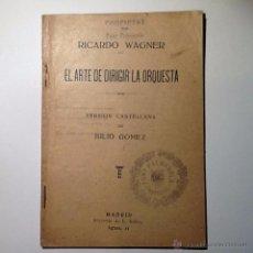 Libros antiguos: EL ARTE DE DIRIGIR LA ORQUESTA. WAGNER, RICARD / JULIO GOMEZ. ED. RUBIO 1925. Lote 53617789