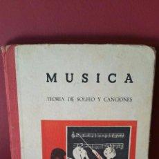 Libros antiguos: LIBRO DE MUSICA - TEORIA DE SOLFEO Y CANCIONES - SECCIÓN FEMENINA DE F.E.T. Y DE LAS JONS. Lote 53803843