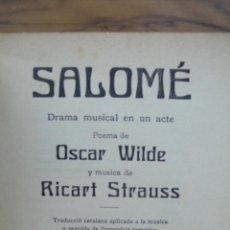 Libros antiguos: SALOMÉ. DRAMA MUSICAL EN UN ACTE. POEMA DE OSCAR WILDE Y MÚSICA DE RICART STRAUSS. 1910. . Lote 54181282