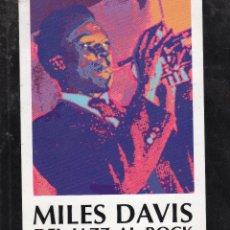 Libros antiguos: MILES DAVIS - DEL JAZZ AL ROCK. Lote 54233251