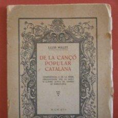 Livres anciens: DE LA CANÇÓ POPULAR CATALANA. LLUIS MILLET. Lote 54412324