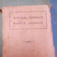 Libros antiguos: EUSKAL ERRIKO KANTA ZARRAK. TOMO LL. Lote 54589317