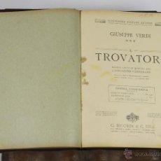 Libros antiguos: 6453- IL TROVATORE. GIUSEPPE VERDI. EDIT. RICORDI. DRAMA LIRICO EN 4 ACTOS.1917.. Lote 49652339