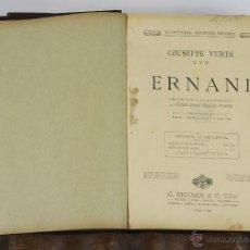 Libros antiguos: 6454- ERNANI. GIUSEPPE VERDI. EDIT. RICORDI. DRAMA LIRICO EN 4 ACTOS. 1917.. Lote 49652440