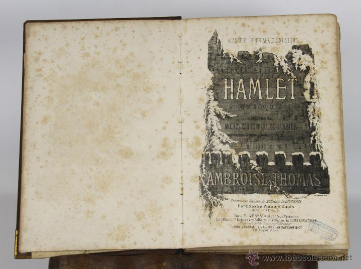 6460- HAMLET. W. SHAKESPEARE. OPERA EN 5 ACTOS DE MICHEL CARRE. 1908. (Libros Antiguos, Raros y Curiosos - Bellas artes, ocio y coleccion - Música)