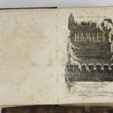 Libros antiguos: 6460- HAMLET. W. SHAKESPEARE. OPERA EN 5 ACTOS DE MICHEL CARRE. 1908.. Lote 49653258