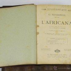 Libros antiguos: 6461- L'AFRICANA. G. MEYERBEER. OPERA EN 5 ACTOS. EDIT. RICORDI. 1917.. Lote 49653769