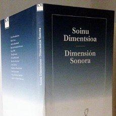 Libros antiguos: DIMENSIÓN SONORA. SOINU DIMENTSIOA. (CONTIENE CD) JOSE IGES (MIKEL ARCE, GARY HILL, GONZÁLEZ ARROYO,. Lote 55226140