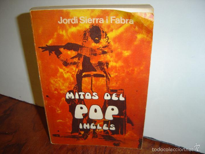 MITOS DEL POP INGLES .- JORDI SIERRA I FABRA (Libros Antiguos, Raros y Curiosos - Bellas artes, ocio y coleccion - Música)