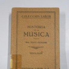 Libros antiguos: HISTORIA DE LA MUSICA. - HUGO RIEMANN. - EDITORIAL LABOR. 1934. TDKLT. Lote 56103746