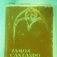 Libros antiguos: CANTORAL -VAMOS CANTANDO AL SEÑOR-. Lote 56193125