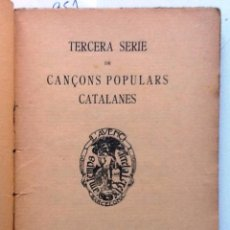 Libros antiguos: CANÇONS POPULARS CATALANES. 1910 TERCERA SERIE. BIBLIOTECA POPULAR L'AVENÇ . Lote 57203344