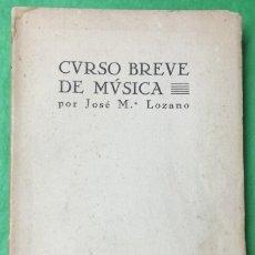 Libros antiguos: CURSO BREVE DE MÚSICA - JOSÉ Mª LOZANO - ALBACETE, AÑO 1927. Lote 57219757