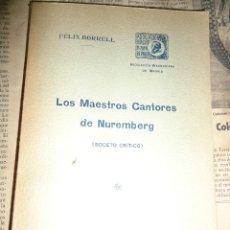 Libros antiguos: 1913 - LOS MAESTROS CANTORES DE NUREMBERG (BOCETO CRÍTICO) - FELIX BORRELL. Lote 57698059