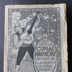 Libros antiguos: COPLAS ARAGONESAS. JOSÉ IRVELA. CASAÑAL. DEDICATORIA AUTOR. ZARAGOZA, 1921. CALATAYUD. RARO.. Lote 58111415