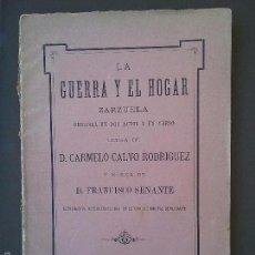 Libros antiguos: ZARZUELA LA GUERRA Y EL HOGAR. MUSICA FRANCISCO SENANTE Y LETRA CARMELO CALVO. ALICANTE.. Lote 58102597