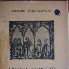 Libros antiguos: MUSICA POPULAR ESPAÑOLA LOPEZ CHAVARRI 1927 152 PG +XVI LAMINAS. Lote 58619045