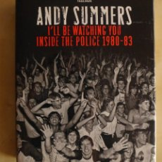 Libros antiguos: I'LL BE WATCHING YOU: INSIDE THE POLICE, 1980-1983,ANDY SUMMERS, LIBRO DE FOTOGRAFIAS B/N, 375 PAG. Lote 58648333