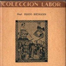 Libros antiguos: RIEMANN : HISTORIA DE LA MÚSICA (LABOR, 1930). Lote 58720752