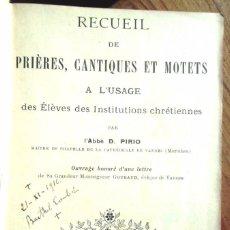 Libros antiguos: RECUEIL DE PRIÈRES CANTIQUES ET MOTETS ABBÉ D PIRIO 1911 414P PARTITURES DEDICATÒRIA AUTÒGRAFA FOTOS. Lote 59644115