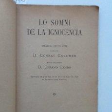 Libros antiguos: LO SOMNI DE LA IGNOCENCIA . 1893 CONRAT COLOMER. MUSICA URBANO FANDO SARSUELA EN UN ACTE. Lote 60856743