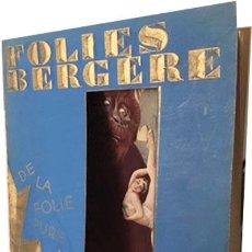 Libros antiguos: FOLIES BERGÈRE. DE LA FOLIE PURE 1929. (CABARET, PARIS) FOTOS. CUBIERTA TROQUELADA KING KONG. Lote 62870604