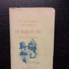 Libros antiguos: UN BACIO IN TRE, PAOLO MANTEGAZZA, 1898. Lote 63136168