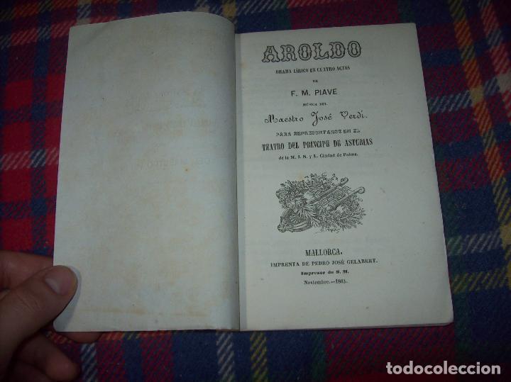 AROLDO.TRAGEDIA LÍRICA EN CUATRO ACTOS DE F.M. PIAVE. MÚSICA DEL MAESTRO VERDI. MALLORCA. 1863. (Libros Antiguos, Raros y Curiosos - Bellas artes, ocio y coleccion - Música)