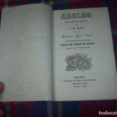 Libros antiguos: AROLDO.TRAGEDIA LÍRICA EN CUATRO ACTOS DE F.M. PIAVE. MÚSICA DEL MAESTRO VERDI. MALLORCA. 1863. . Lote 63424244
