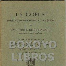 Libros antiguos: RODRÍGUEZ MARÍN, FRANCISCO. LA COPLA. BOSQUEJO DE UN ESTUDIO FOLK-LÓRICO. CONFERENCIA LEÍDA EN LA FI. Lote 64198087