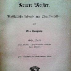 Libros antiguos: NEUERE MEISTER / LOS NUEVOS MAESTROS, OTTO GUMPRECHT (1883). SCHUBERT / MENDELSSOHN / SCHUMANN. Lote 65683930