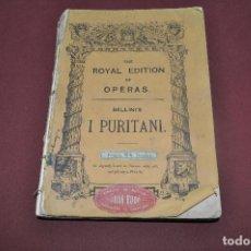 Libros antiguos: THE ROYAL EDITION OF OPERAS , I PURITANI - BELLINI - OPERA. Lote 65859514