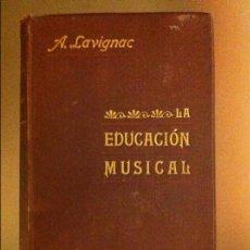 Libros antiguos: EDUCACIÓN MUSICAL POR ALBERTO LAVIGNAC 1904. Lote 67033938