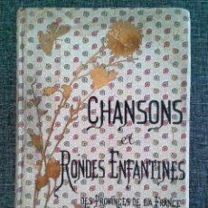 Libros antiguos: CHANSONS ET RONDES ENFANTINES DES PROVINCES DE LA FRANCE (PARIS, 1889). PARTITURAS E ILUSTRACIONES.. Lote 69018073