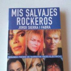 Libros antiguos: MIS SALVAJES ROCKEROS. Lote 69880853