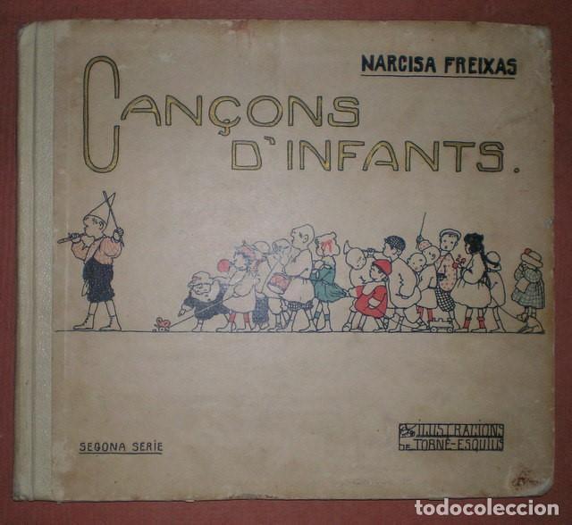 FREIXAS, NARCISA: CANÇONS D'INFANTS. SEGONA SERIE. ILUSTRACIONS DE TORNÉ ESQUIUS (Libros Antiguos, Raros y Curiosos - Bellas artes, ocio y coleccion - Música)