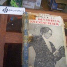 Libros antiguos: HISTORIA DE LA MÚSICA 1850-1914 (COL. LOS HOMBRES, LAS IDEAS, LAS OBRAS) TAPA DURA, MAL ESTADO. Lote 72040107
