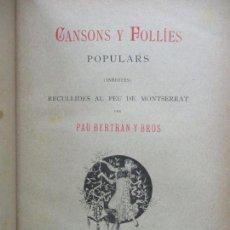 Libros antiguos: CANSONS Y FOLLIES POPULARS (INÉDITES). RECULLIDES AL PEU DE MONTSERRAT. BERTRAN Y BROS, PAU. 1885.. Lote 73757439
